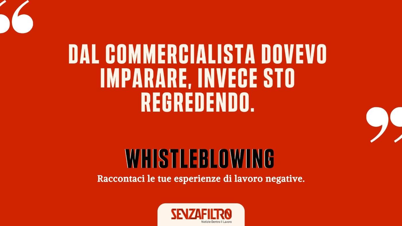 """Whistleblowing: """"Dal commercialista dovevo imparare, invece sto regredendo"""""""
