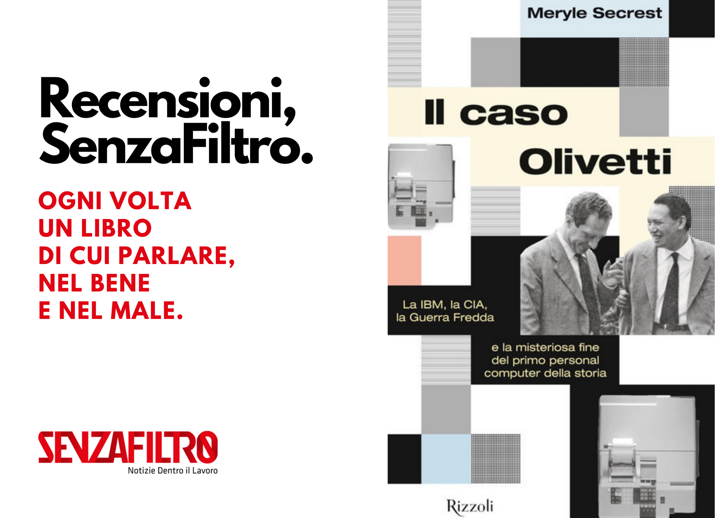 Olivetti deve morire. Cronaca dell'assassinio di un'azienda