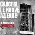Carceri, le nuove aziende: la copertina del reportage 102 di SenzaFiltro, che raffigura la finestra di una prigione.