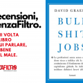 "La copertina di ""Bullshit Jobs"" di David Graeber."
